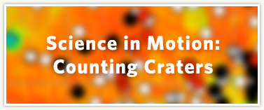 Science in Motion: Counting Craters